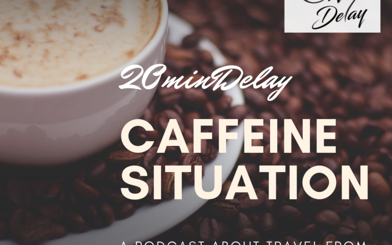 Episode card for 20minDelay's podcast about caffeine